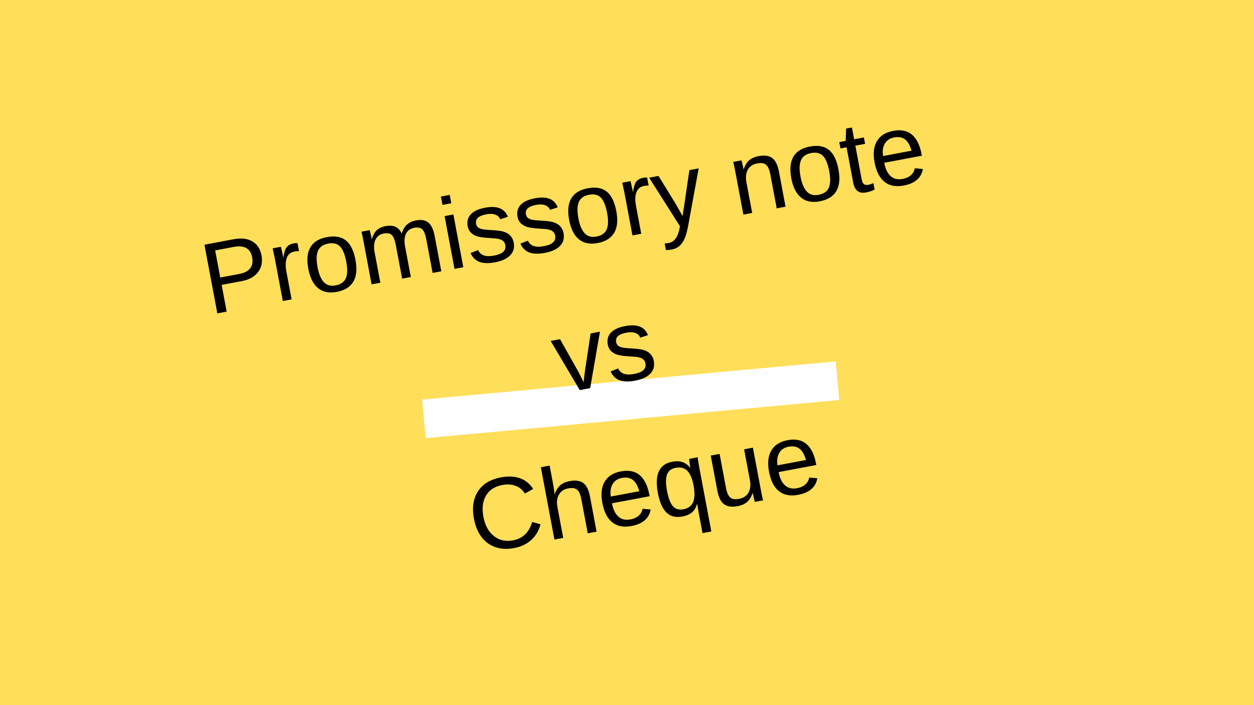 Difference between promissory note and Cheque